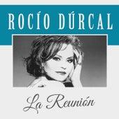 La Reunión de Rocío Dúrcal