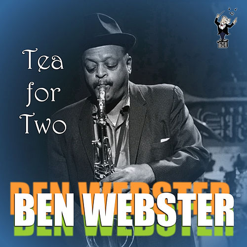 Tea for Two by Ben Webster