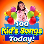 100 Kid's Songs Today de Various Artists
