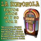 La Sinfonola, Exitos Años 40 y 50 Vol.2 by Various Artists