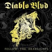 Follow the Deadlights by Diablo Blvd.