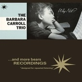 Why Not? by The Barbara Carroll Trio