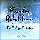 Country Reflections - The Vintage Collection, Vol .4 by Various Artists