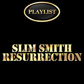 Slim Smith Resurrection Playlist by Slim Smith