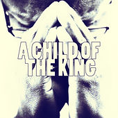 A Child of the King by Various Artists