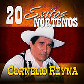 20 Exitos Nortenos by Cornelio Reyna