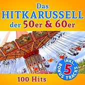 Das Hitkarussell der 50er & 60er Jahre: 100  Hits (Hits Pop Rock Schlager) by Various Artists