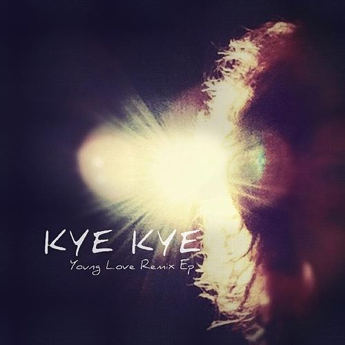 Young Love Remix - EP by Kye Kye