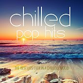 Chilled Pop Hits (The Best Hits Ever in a Chillout Mood) de Various Artists