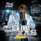 New York Texas Music von Frank White