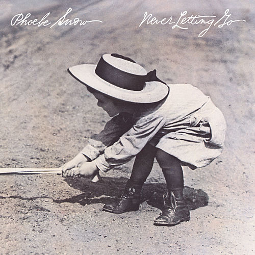 Never Letting Go by Phoebe Snow