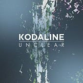 Unclear by Kodaline