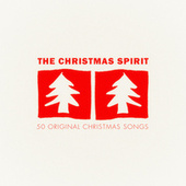 The Christmas Spirit - 50 Original Chrismas Songs by Various Artists
