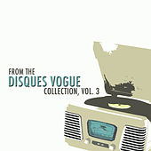 From the Disques Vogue Collection, Vol. 3 von Various Artists
