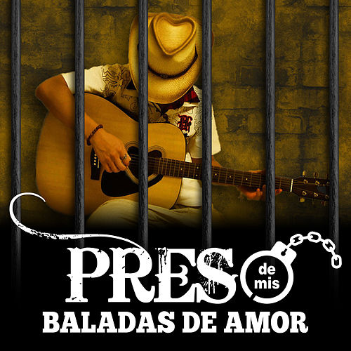 Preso de Mis Baladas de Amor by Various Artists