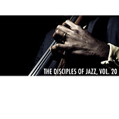 The Disciples Of Jazz, Vol. 20 by Various Artists