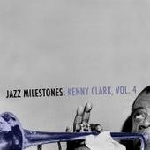 Jazz Milestones: Kenny Clarke, Vol. 4 von Kenny Burrell