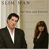 For Now And Forever by Slim Man