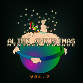 Alien Christmas Minimal Parade - Vol. 7 by Various Artists