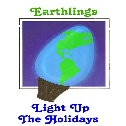 Earthlings ~ Light Up The Holidays by Earthlings Electric Washboard Band