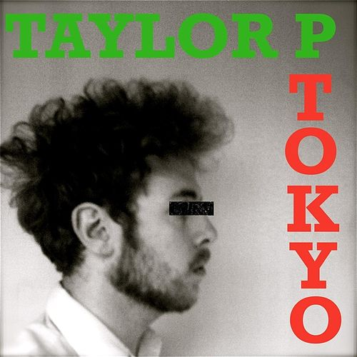Tokyo by Taylor P