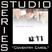 Coventry Carol [Studio Series Performance Track] by Point of Grace