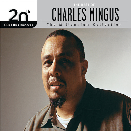 Best Of/20th Century by Charles Mingus