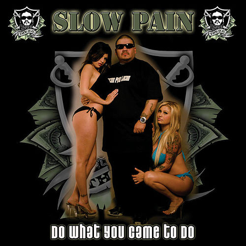 Do What You Came To Do by Slow Pain