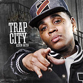 Trap City by Kevin Gates