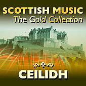 Scottish Music: The Gold Collection, Ceilidh by Various Artists