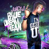 Blue Dream Lean von Juicy J