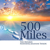 500 Miles (feat. Julienne Taylor) - Single by The Munros