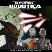 Battlestrux Robotica Movie I Soundtrack: This Far Past the Frontier by Dynamics Plus