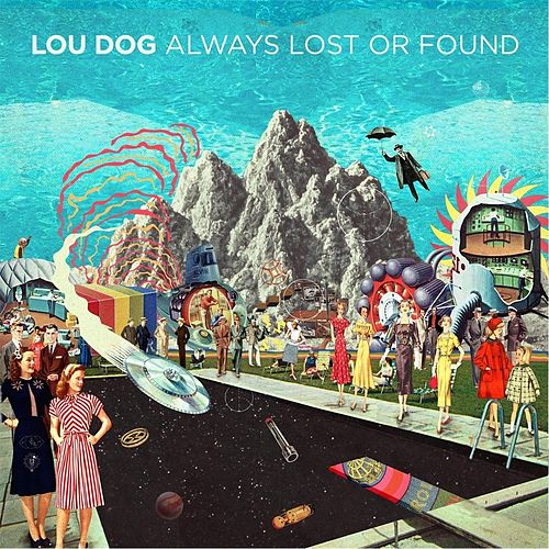 Always Lost or Found / Never Odd or Even by Lou Dog