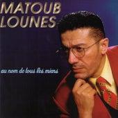 Au nom de tous les miens by Lounes Matoub