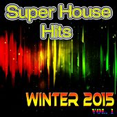 Super House Hits Winter 2015, Vol. 1 (50 Hit Parade Charts DJ Set Festival Dance House Electro in Ibiza) von Various Artists