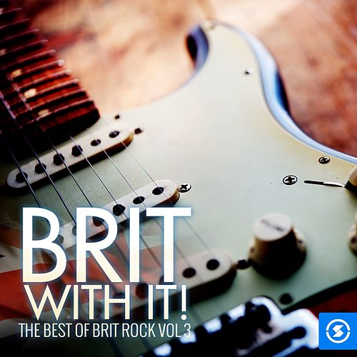 Brit with It: The Best of Brit Rock, Vol. 3 by Various Artists