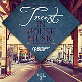 Trust in House Music, Vol. 8 by Various Artists