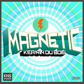 Magnetic by Kerwin Du Bois