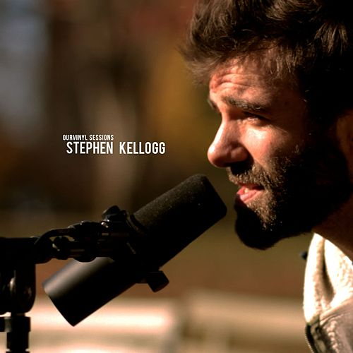 OurVinyl Sessions | Stephen Kellogg by Stephen Kellogg