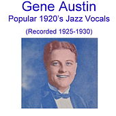 Gene Austin Popular 1920's Jazz Vocals (Recorded 1925-1930) de Gene Austin