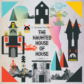 The Haunted House of House Pt One de Session Victim