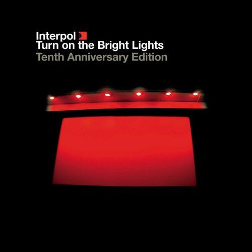 Turn On The Bright Lights (Tenth Anniversary Edition) von Interpol