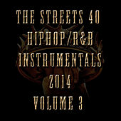 40 Hip Hop/R&B Instrumentals 2014, Vol. 3 von The Streets