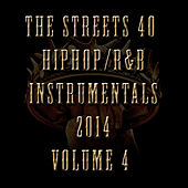40 Hip Hop/R&B Instrumentals 2014, Vol. 4 de The Streets