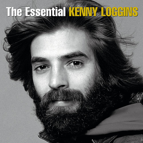 The Essential Kenny Loggins by Various Artists