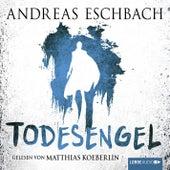 Todesengel (Ungekürzt) von Andreas Eschbach