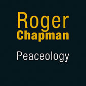 Peaceology by Roger Chapman