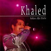 Salou ala nabi by Khaled