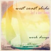 West Coast Slide (Just a Gent Remix) by Work Drugs